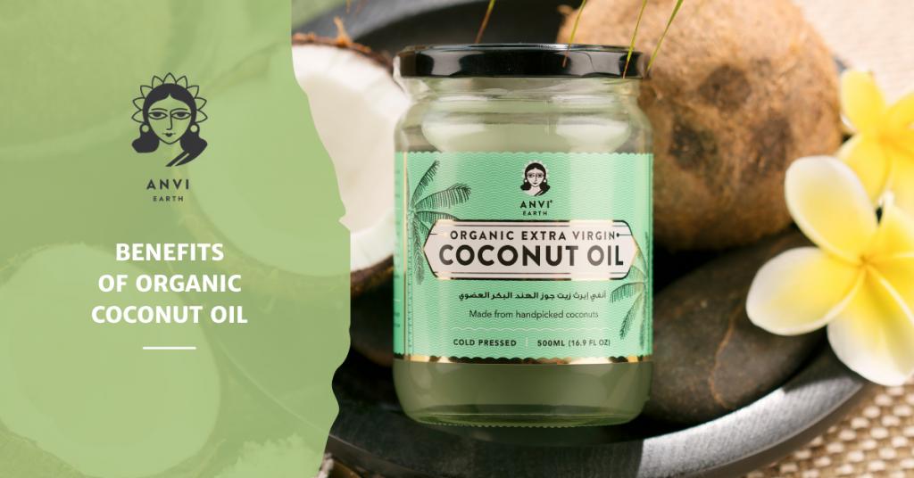 Benefits of Anvi Earth Organic Coconut Oil